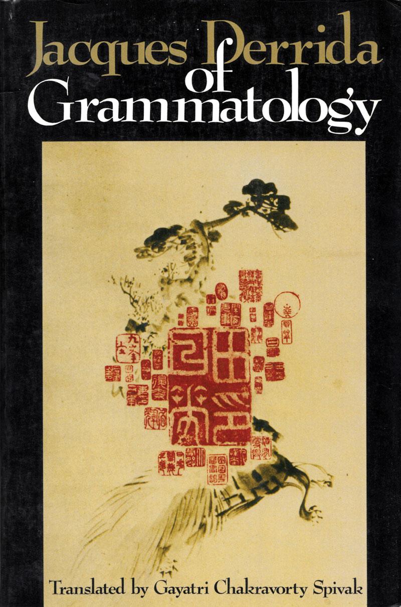 Jacques Derrida. Of Grammatology. Baltimore: The Johns Hopkins University Press, 1977.