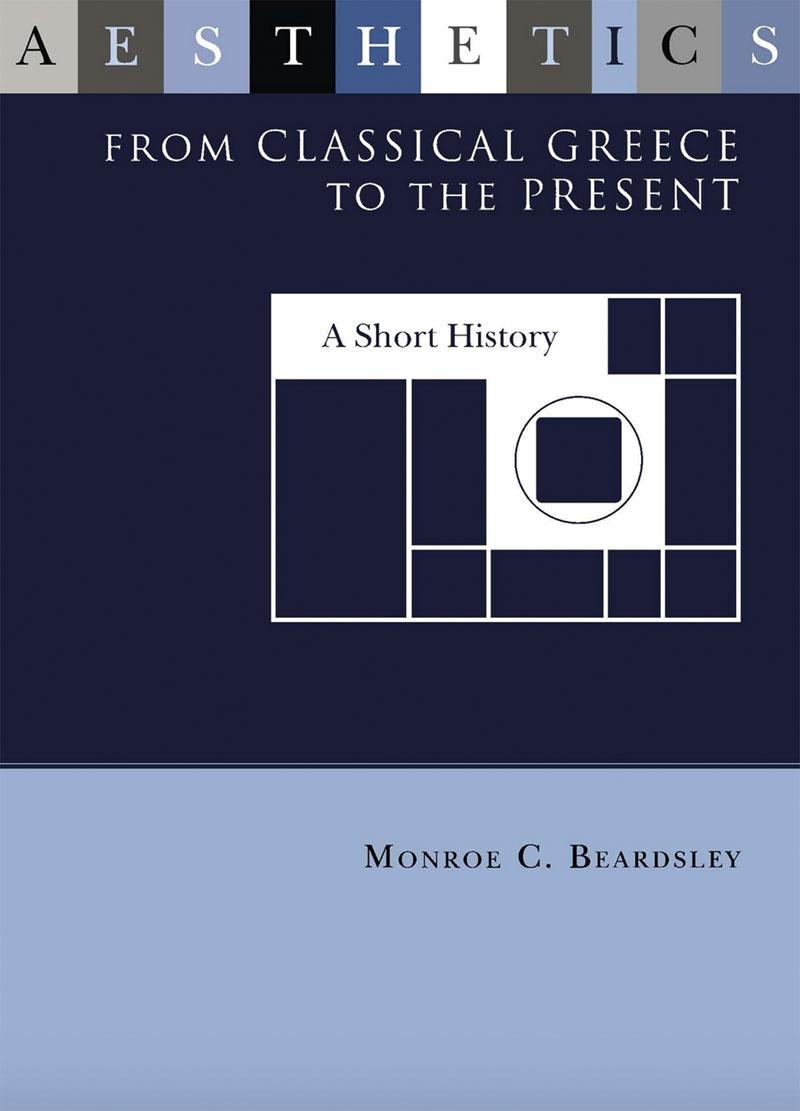 Monroe C. Beardsley. Aesthetics from Classical Greece to the Present. The University of Alabama Press, 1966.