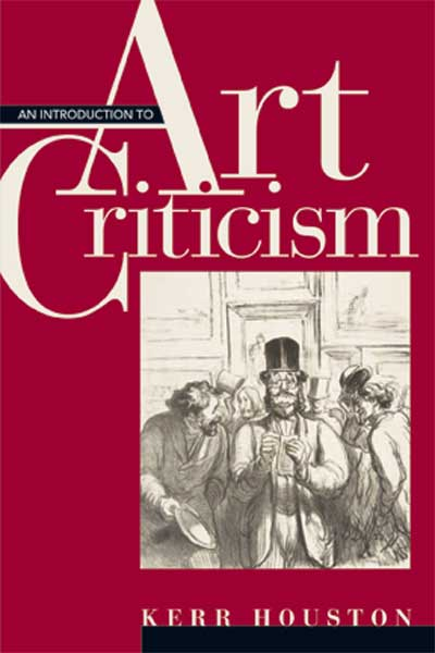An Introduction to Art Criticism: Histories, Strategies, Voices by Kerr Houston, was published by Pearson Education in 2013.